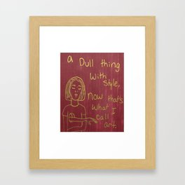 a dull thing with style Framed Art Print