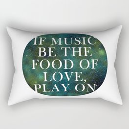"""If music be the food of love..."" Rectangular Pillow"