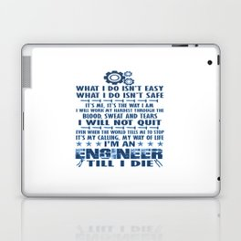 I'm an Engineer till I die Laptop & iPad Skin