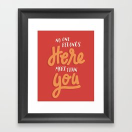 No One Belongs Here More Than You Framed Art Print