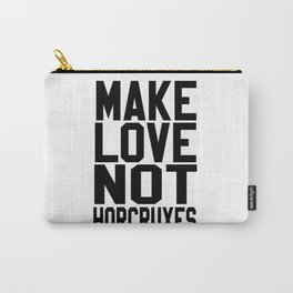 Make Love Not Horcruxes Carry-All Pouch