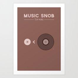 """Still NOT """"The New Vinyl"""" — Music Snob Tip #082.5 Art Print"""
