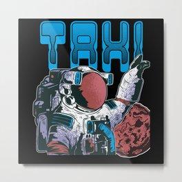 Astronaut Taxi Metal Print