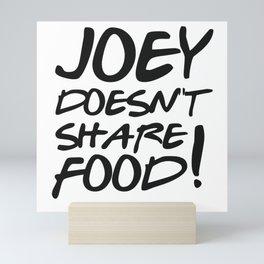 Joey doesn't share food Mini Art Print