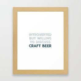 Introverted Craft Beer Lover Framed Art Print
