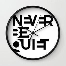 NEVER BE QUIET Wall Clock