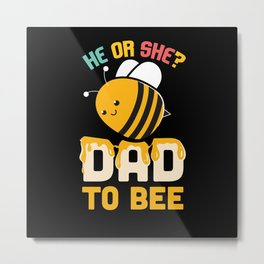 Mens Gender Reveal What Will It Bee Dad To Be Metal Print