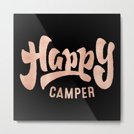 HAPPY CAMPER Rose Gold on Black Metal Print