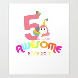 Awesome Since 2013 Unicorn 5th Birthday Anniversaries Art Print