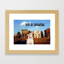 Wot in Tarnation Framed Art Print