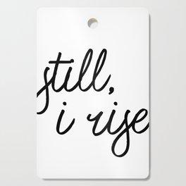 still i rise Cutting Board