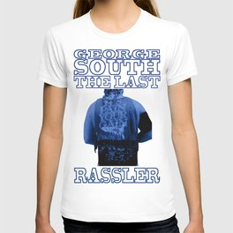 George South - The Last Rassler T-shirt