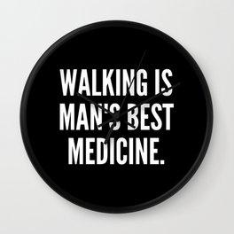Walking is man s best medicine Wall Clock