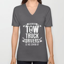 When God Created Tow Truck Driver Showing Off Unisex V-Neck
