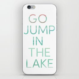 JUMP IN THE LAKE iPhone Skin