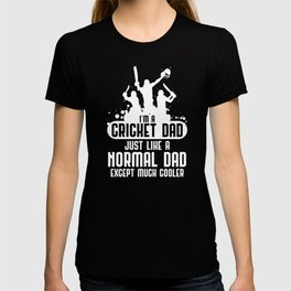 I'm A Cricket Dad Just Like a Normal Dad Except Much Cooler, Bat And Ball Game for Fathers Day T-shirt
