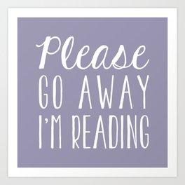 Please Go Away, I'm Reading (Polite Version) - Purple Art Print