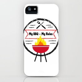 Grilling My BBQ My Rules Barbeque fun iPhone Case