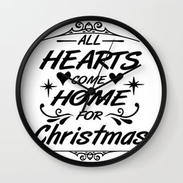 All hearts come home for Christmas Wall Clock
