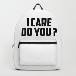 I care do you quote Backpack