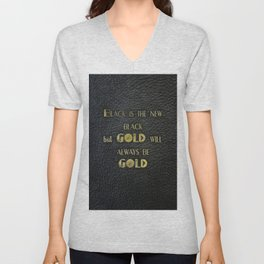 Gold will always be gold - black leather gold letters Unisex V-Neck