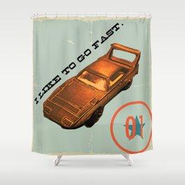 I Like to Go Fast! Shower Curtain