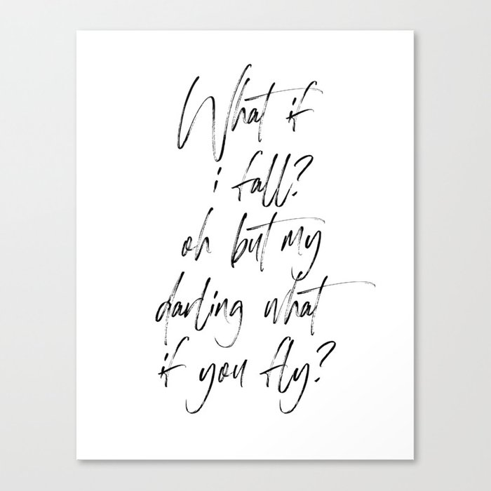 What If I Fall Oh My Darling What If You Fly Print Quote Gift For