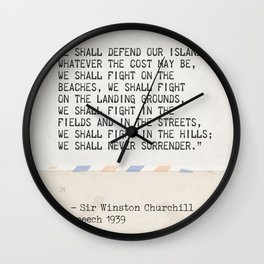 """We shall defend our island, whatever the cost may be, we shall fight on the beaches, we shall fight Wall Clock"