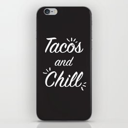 Tacos & Chill iPhone Skin