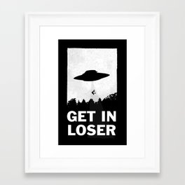 Get In Loser Framed Art Print