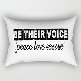 """BE THEIR VOICE """"peace love rescue"""" Rectangular Pillow"""