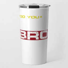 Gym Training Weightlifting Bodybuilding Weightlifters Do You Even Lift Bro Funny Gift Travel Mug