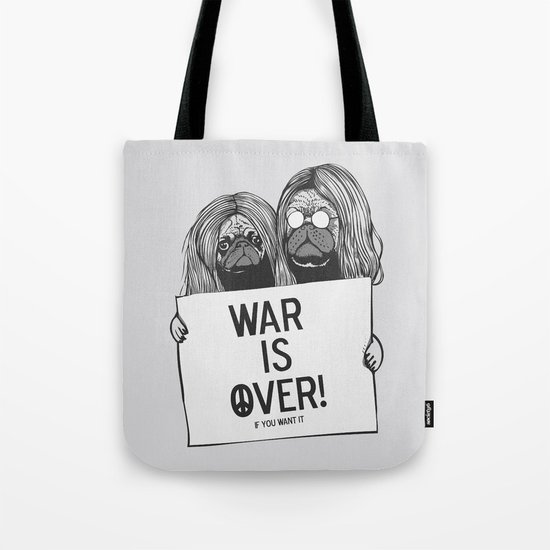 War is over Pugs Tote Bag