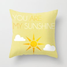 You Are My Sunshine; Throw Pillow
