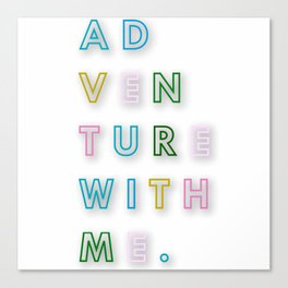 AD VEN TURE WITH ME. Canvas Print