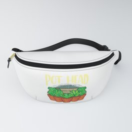 Funny Pot Head Gardening & Plant Obsessed Pun Fanny Pack