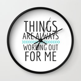 Things Are Always Working Our For Me #2 Wall Clock