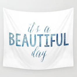 It's a beautiful day Wall Tapestry