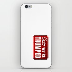 Sorry We're Trumped iPhone & iPod Skin