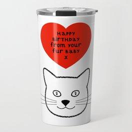 Cat Fur Baby Birthday Greeting Travel Mug