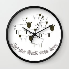 Get The Flock Outa Here Wall Clock