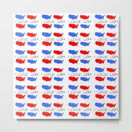 I love USA 3- america,us,united states,american,new york,hollywoord,spangled,banner,star and strips Metal Print
