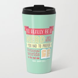 To really be a nerd Travel Mug