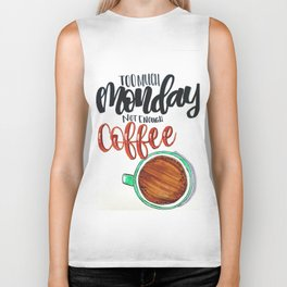 Too Much Monday not Enough Coffee Biker Tank