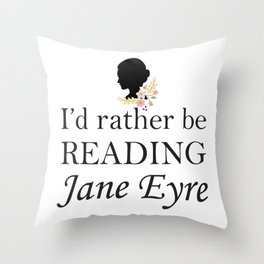 Rather Be Reading Jane Eyre Throw Pillow