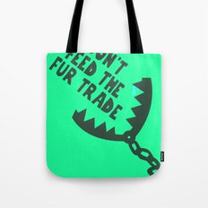 Don't Feed the Fur Trade (Light) Tote Bag