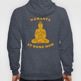 Namaste At Home Mom Hoody