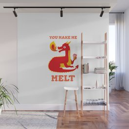 You Make Me Melt Wall Mural