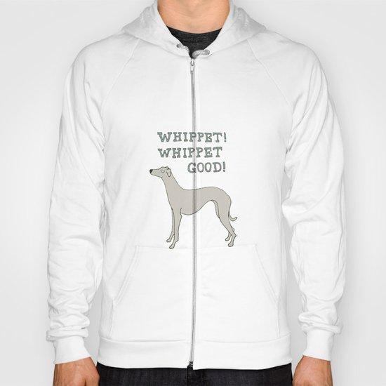 Whippet! Whippet Good!  Hoody