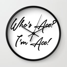 Who's Ace? I'm Ace! Wall Clock